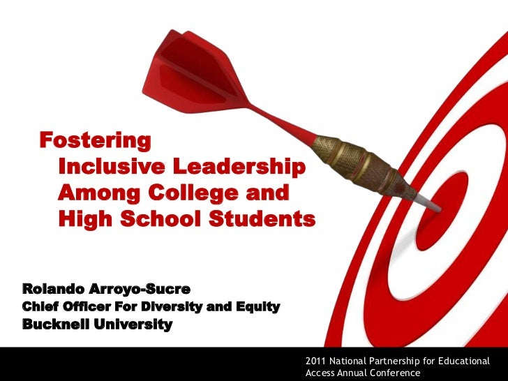 Fostering Inclusive Leadership Among College and High School Students<br />Rolando Arroyo-Sucre<br />Chief Officer For Div...