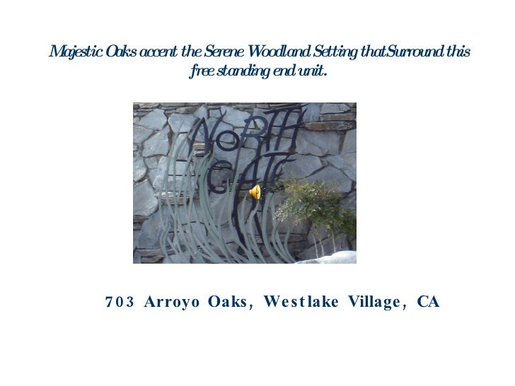 Majestic Oaks accent the Serene Woodland Setting thatSurround this free standing end unit.     703 Arroyo Oaks, Westlake V...