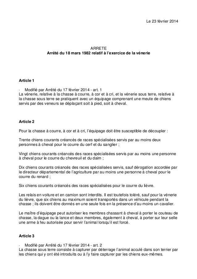 Le 23 février 2014  ARRETE Arrêté du 18 mars 1982 relatif à l'exercice de la vénerie  Article 1 · Modifié par Arrêté du 17...