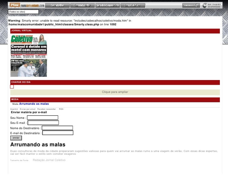 """[Todos os sites]   Warning: Smarty error: unable to read resource: """"includes/cabecalhos/coletivo/moda.htm"""" in /home/maisco..."""