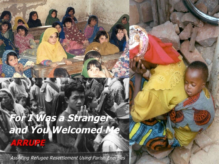 ARRUPE Assisting Refugee Resettlement Using Parish Energies   For I Was a Stranger  and You Welcomed Me
