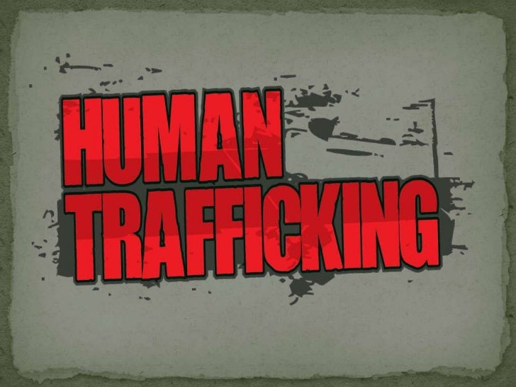 Form of modern-day slavery.Human trafficking is the illegal trade of human beings for the purposes of reproductive slavery...