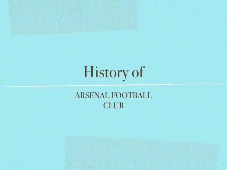 History ofARSENAL FOOTBALL      CLUB