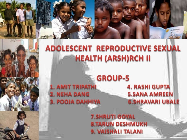 Adolescent Reproductive Sexual Health(ARSH)