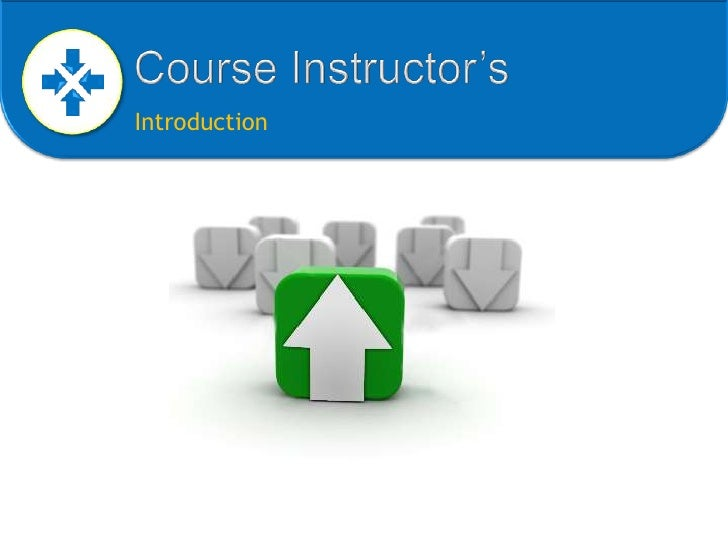 Course Instructor's<br />Introduction<br />