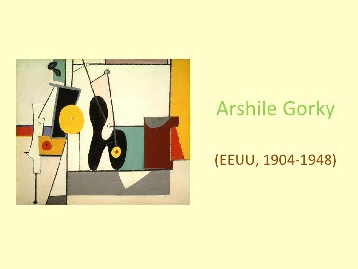 Arshile Gorky (EEUU, 1904-1948)