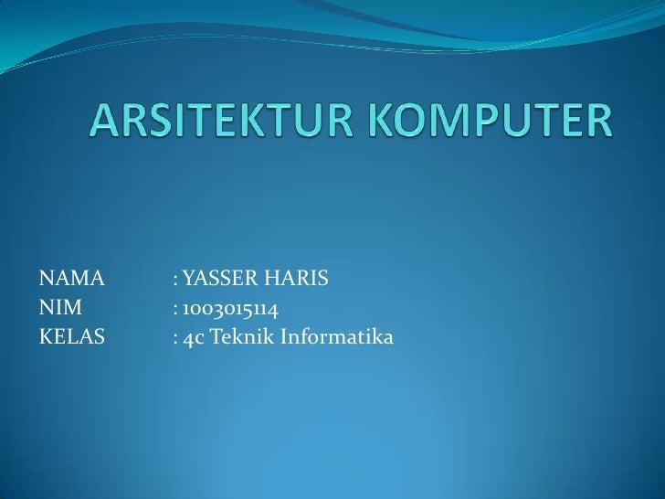 NAMA    : YASSER HARISNIM     : 1003015114KELAS   : 4c Teknik Informatika