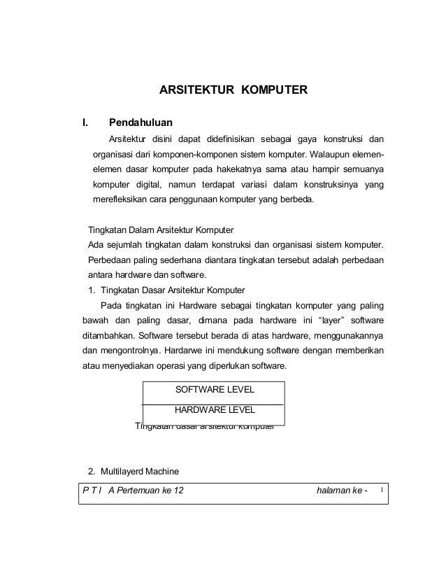 ARSITEKTUR KOMPUTER I. Pendahuluan Arsitektur disini dapat didefinisikan sebagai gaya konstruksi dan organisasi dari kompo...