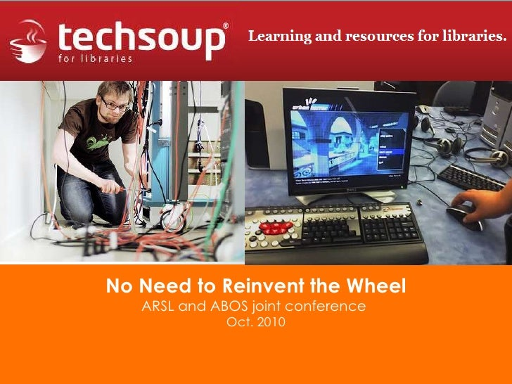 TechSoup for Libraries:  No Need to Reinvent the Wheel