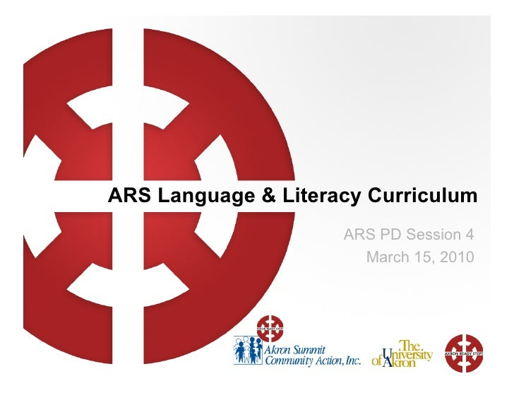 ARS Language & Literacy Curriculum                      ARS PD Session 4                        March 15, 2010