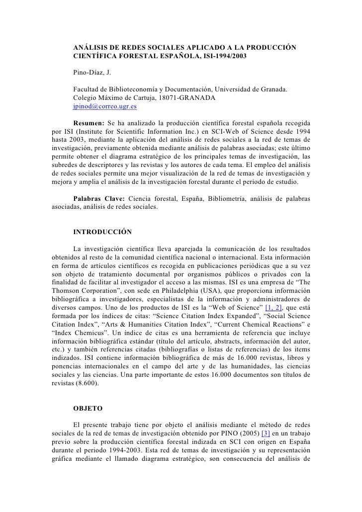 ANÁLISIS DE REDES SOCIALES APLICADO A LA PRODUCCIÓN        CIENTÍFICA FORESTAL ESPAÑOLA, ISI-1994/2003         Pino-Díaz, ...