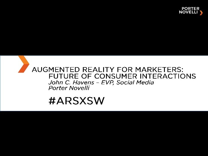 Augmented Reality - Future Implications for Marketers and Culture