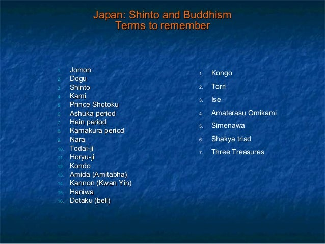 Japan: Shinto and BuddhismJapan: Shinto and Buddhism Terms to rememberTerms to remember 1.1. JomonJomon 2.2. DoguDogu 3.3....