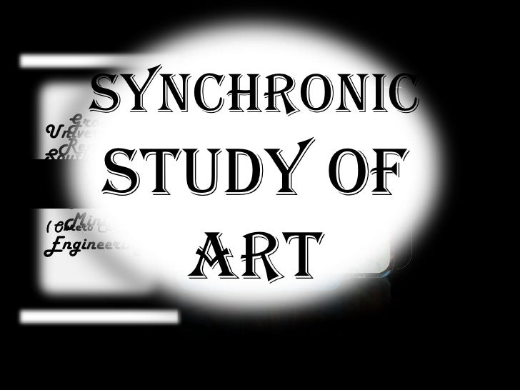 Synchronic study of art<br />Group 1 Reporters<br />University of Southeastern Philippines<br />( Obrero Campus)<br />Pres...