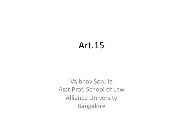 Art.15 Vaibhav Sonule Asst.Prof, School of Law Alliance University Bangalore