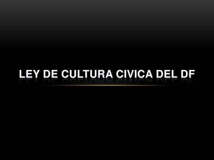 LEY DE CULTURA CIVICA DEL DF