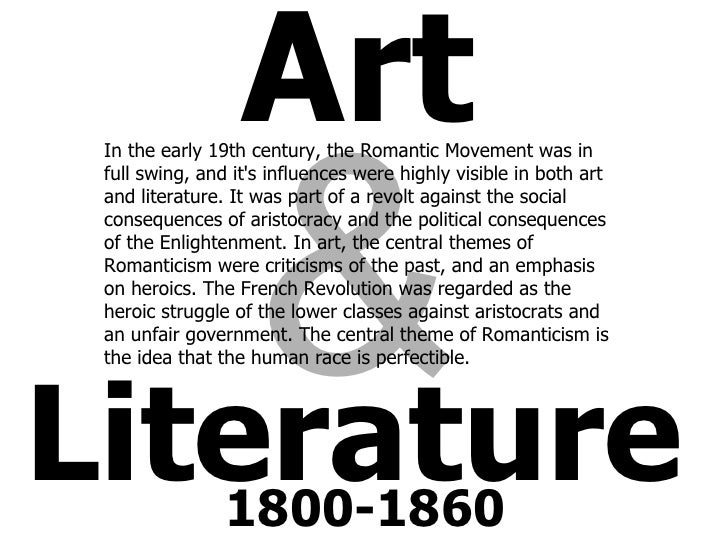 Art & Literature  In the early 19th century, the Romantic Movement was in full swing, and it's influences were highly visi...