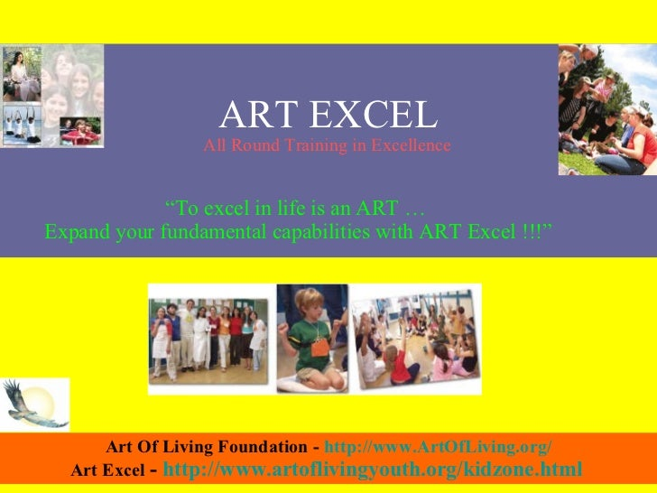 "ART EXCEL "" To excel in life is an ART …  Expand your fundamental capabilities with ART Excel !!!"" Art Of Living Foundatio..."
