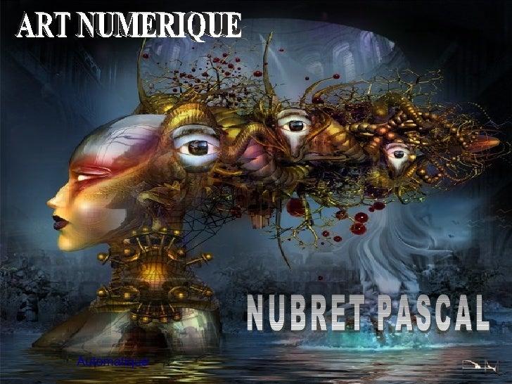 NUBRET PASCAL ART NUMERIQUE Automatique