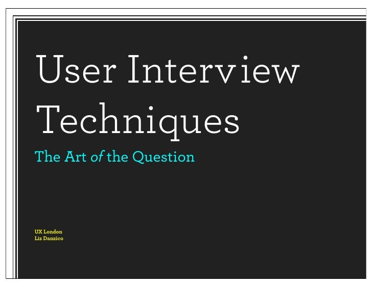 User Interview Techniques