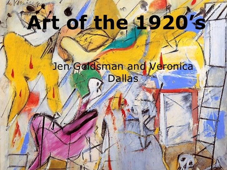 Art of the 1920's Jen Goldsman and Veronica Dallas