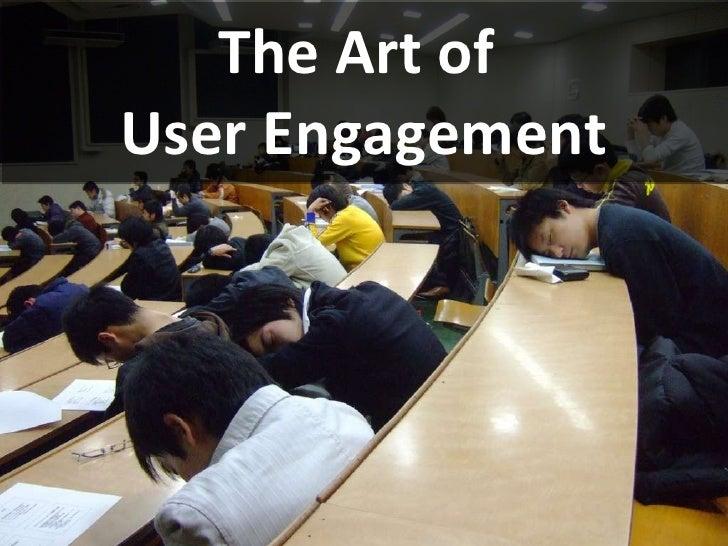 Art of user engagement