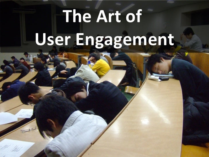 The Art Of User Engagement