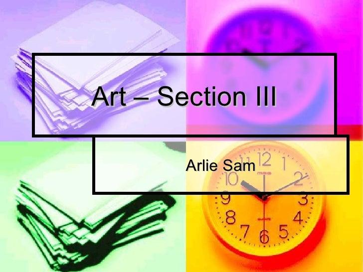Art – Section III Arlie Sam