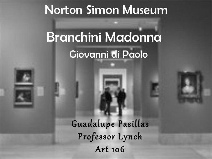 Guadalupe Pasillas Professor Lynch Art 106 Norton Simon Museum Branchini Madonna Giovanni di Paolo