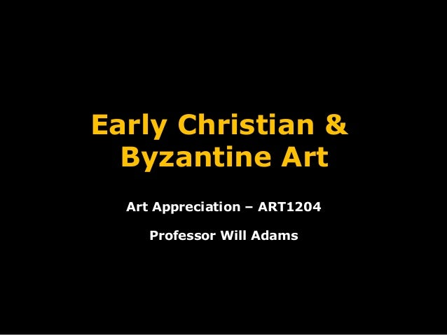 Art1204 early christian & byzantine art