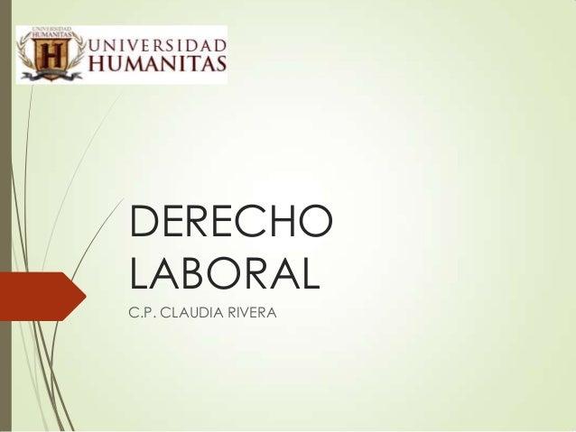 DERECHO LABORAL C.P. CLAUDIA RIVERA