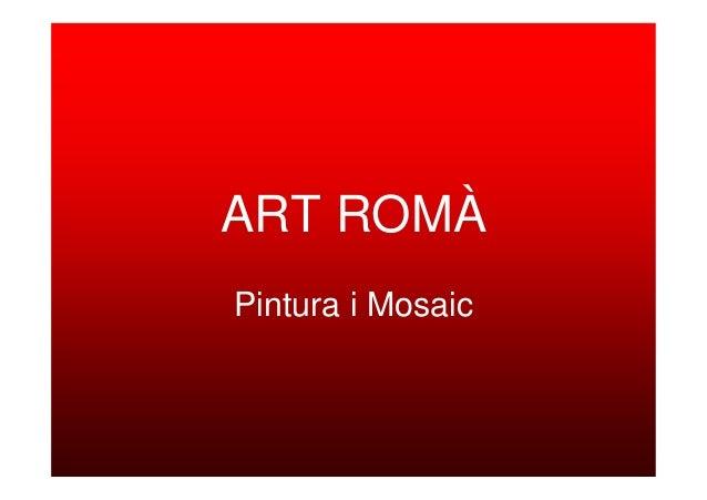ART ROMÀ Pintura i Mosaic