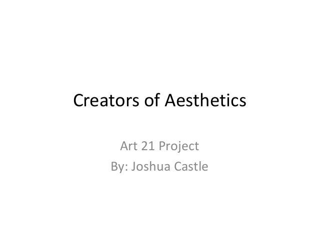 Art 21 Project - Joshua Castle