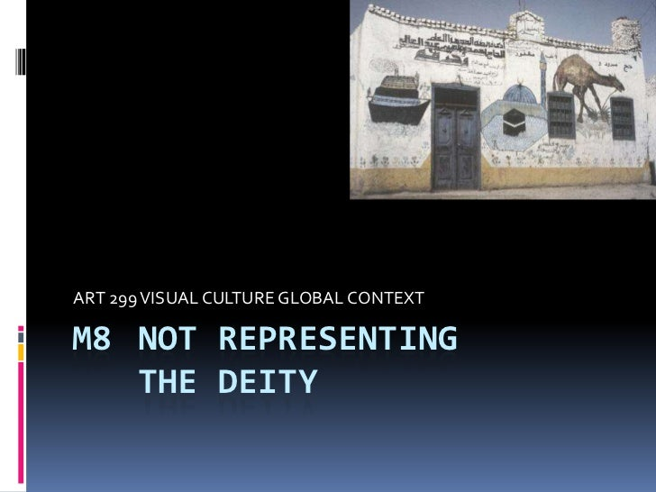 ART 299 VISUAL CULTURE GLOBAL CONTEXTM8 NOT REPRESENTING   THE DEITY