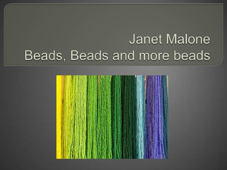 Janet MaloneBeads, Beads and more beads<br />