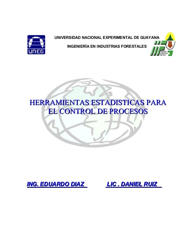 UNIVERSIDAD NACIONAL EXPERIMENTAL DE GUAYANA              INGENIERÍA EN INDUSTRIAS FORESTALESHERRAMIENTAS ESTADISTICAS PAR...