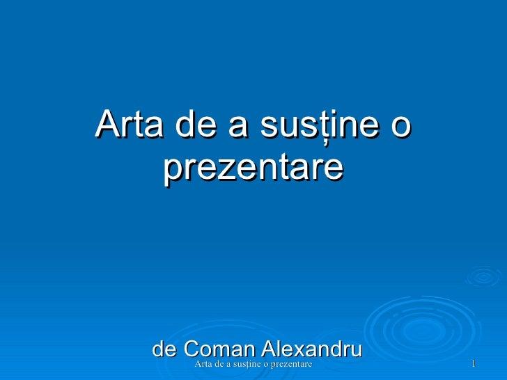 Arta de a susţine o prezentare de Coman Alexandru