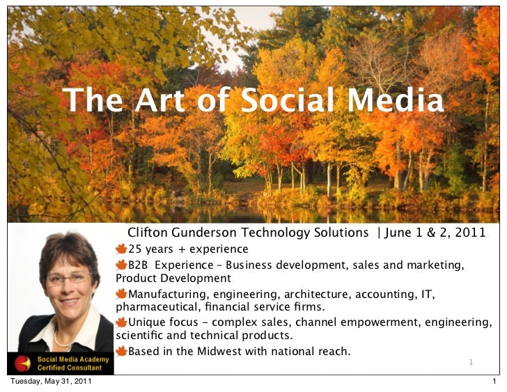 The Art of Social Media                          Clifton Gunderson Technology Solutions | June 1 & 2, 2011                ...