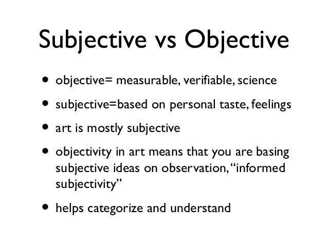 objectivity vs subjectivity Are morals subjective or objective by george elerick reach for your goal reach for the stars chase your dreams since childhood, most of us have.