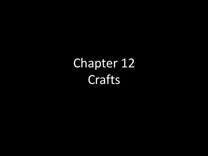 Chapter 12  Crafts