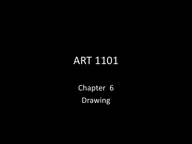 ART 1101<br />Chapter  6<br />Drawing<br />
