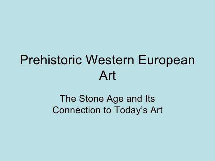 Art appreciation chapter 2 prehistoricart