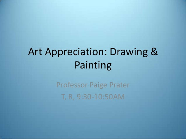 Art Appreciation: Drawing & Painting UPDATED