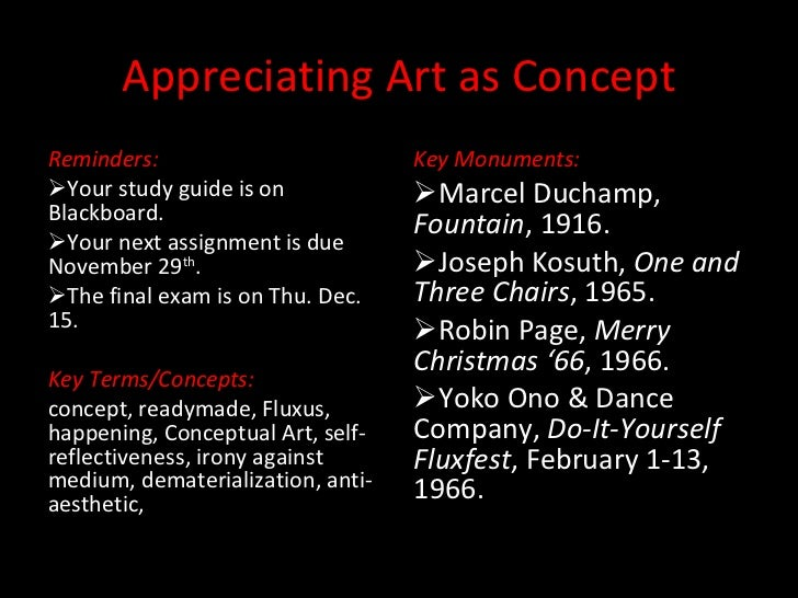 Appreciating Art as Concept <ul><li>Reminders:  </li></ul><ul><li>Your study guide is on Blackboard. </li></ul><ul><li>You...