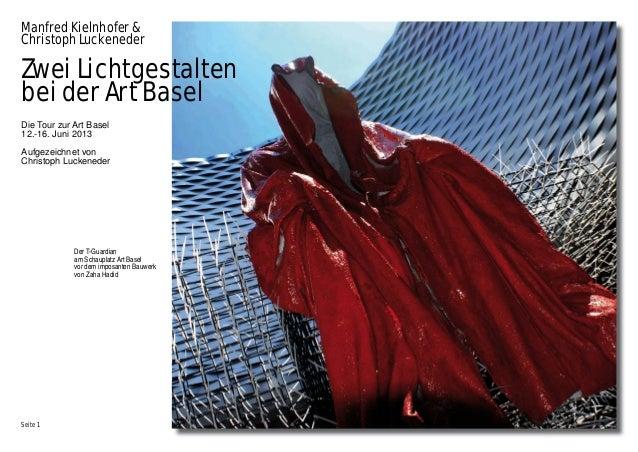Der T-Guardianam Schauplatz Art Baselvor dem imposanten Bauwerkvon Zaha HadidSeite 1Manfred Kielnhofer &Christoph Luckened...