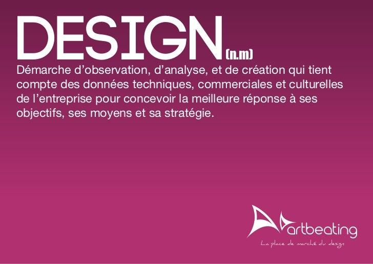 design                               (n.m)Démarche d'observation, d'analyse, et de création qui tientcompte des données te...