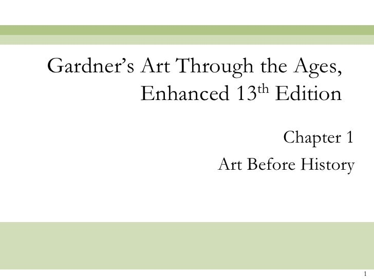 Gardner's Art Through the Ages,          Enhanced 13 th Edition                          Chapter 1                  Art Be...