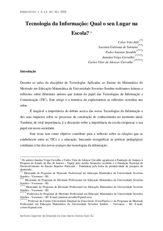 Democratizar, v. II, n.3, set./dez. 2008. Instituto Superior de Educação da Zona Oeste/Faetec/Sect-RJ. Tecnologia da Infor...