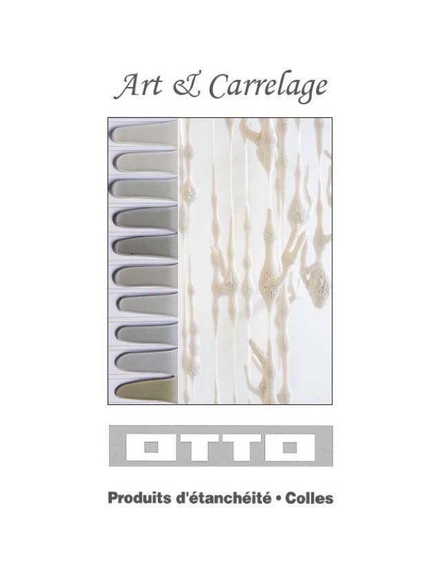 « Art & Carrelage » - Mémento OTTO – « les joints parfaits »  La réfection des joints dans l'hôtellerie et les espaces tha...