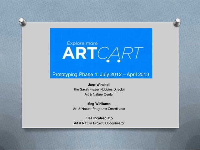 Prototyping Phase 1: July 2012 – April 2013                  Jane Winchell         The Sarah Fraser Robbins Director      ...
